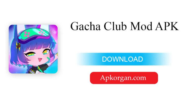 Gacha Club Mod APK