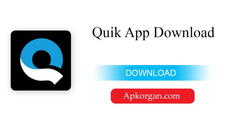 Quik App Download