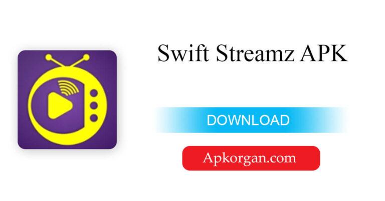 Swift Streamz APK